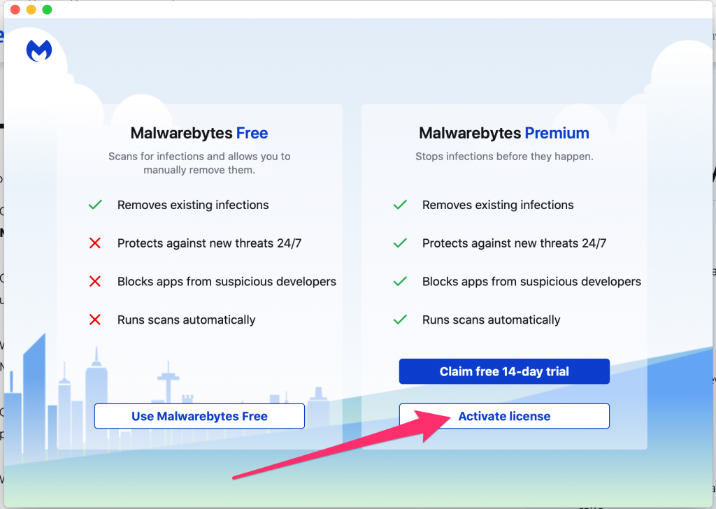"Malwarebytes Free and Malwarebytes Premium choice, under the Malwarebytes Premium, select the ""Activate License"" option."