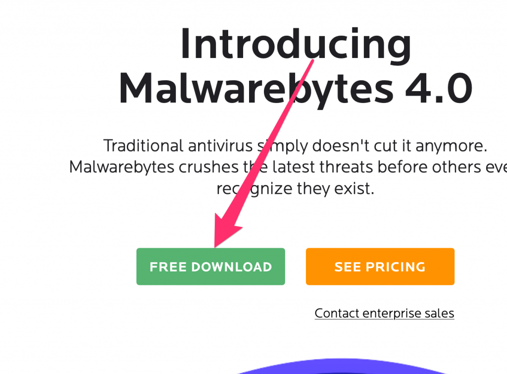Introducing Malwarebytes 4.0 page with Free Download link and See Pricing link. Press Free Download.